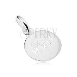 """Přívěsek ze stříbra 925 s nápisem """"MUM"""", kruhový, plochý, lesklý"""