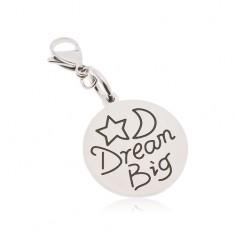 Kruhový přívěsek na klíčenku z oceli 316L, nápis Dream Big, hvězda a měsíc AA43.28