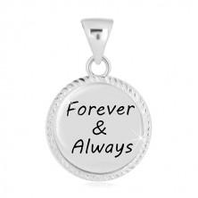 """Stříbrný přívěsek 925 - kruh s vroubkovaným okrajem a nápisem """"Forever & Always"""""""