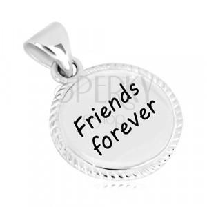 """Přívěsek ze stříbra 925 - kruh se vzorovaným okrajem, nápis """"Friends forever"""""""