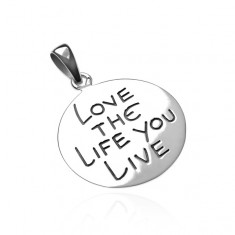 Přívěsek ze stříbra 925 - kruh s nápisem LOVE THE LIFE YOU LIVE O15.17